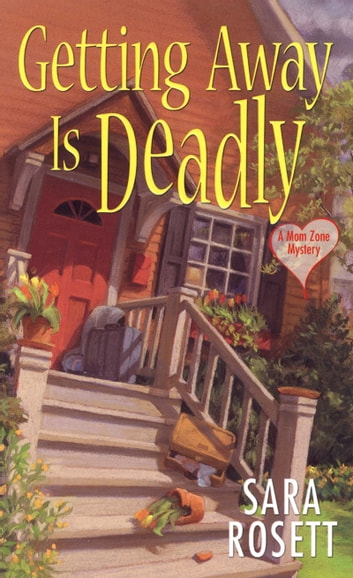 Getting Away Is Deadly ebook by Sara Rosett