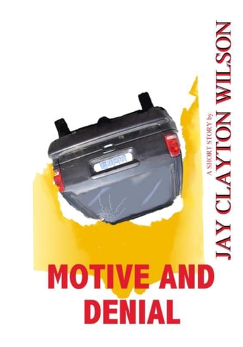 Motive and Denial ebook by Jay Wilson