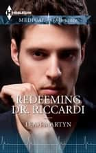 Redeeming Dr. Riccardi ebook by Leah Martyn