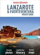 Insight Guides Pocket Lanzarote & Fuertaventura eBook by Insight Guides