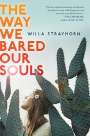 The Way We Bared Our Souls ebook by Willa Strayhorn