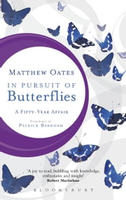 In Pursuit of Butterflies - A Fifty-year Affair ebook by Matthew Oates