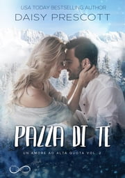 Pazza di te - Un amore ad alta quota vol. 2 ebook by Daisy Prescott, Paolo Costa