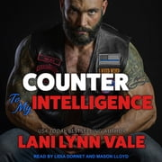 Counter To My Intelligence audiobook by Lani Lynn Vale