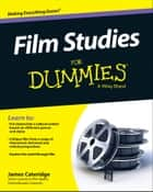 Film Studies For Dummies ebook by James Cateridge