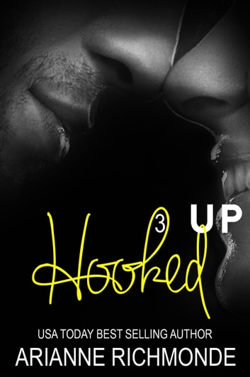Hooked Up #3 - Hooked Up, #3 ebook by Arianne Richmonde