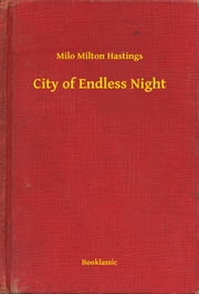 City of Endless Night ebook by Milo Milton Hastings