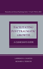 Facilitating Posttraumatic Growth - A Clinician's Guide ebook by