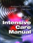 Oh's Intensive Care Manual E-Book ebook by Andrew D Bersten, MB, BS,...