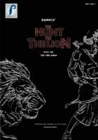 The Hunt for the Lion: The Two Kings ebook by Praveen Radkris