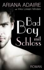 Bad Boy mit Schloss - Dark Passion eBook by Ariana Adaire, Inka Loreen Minden