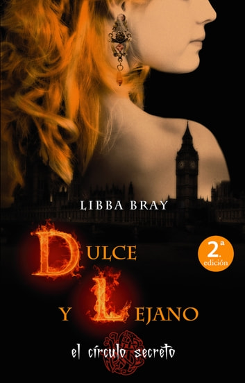 Dulce y lejano ebook by Libba Bray