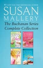 Susan Mallery The Buchanan Series Complete Collection - An Anthology ebook by Susan Mallery