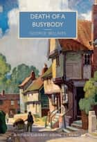 Death of a Busybody ebook by George Bellairs, Martin Edwards
