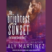 The Brightest Sunset audiobook by Aly Martinez