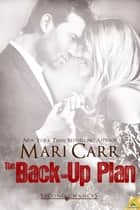 The Back-Up Plan ebook by Mari Carr