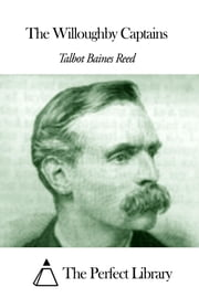 The Willoughby Captains ebook by Talbot Baines Reed