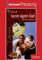 Secret Agent Dad ebook by Metsy Hingle