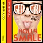 Model Misfit (Geek Girl, Book 2) audiobook by Holly Smale