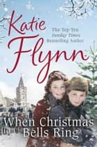 When Christmas Bells Ring ebook by Katie Flynn