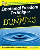 Emotional Freedom Technique For Dummies ebook by Helena Fone