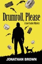 Drumroll, Please - A Lou Crasher Mystery ebook by Jonathan Brown