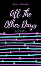 All The Other Days ebook by Simone Qwunta