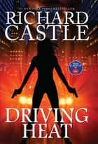 Driving Heat ebook by Richard Castle