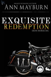 Exquisite Redemption - Iron Horse MC, #3 ebook by Ann Mayburn
