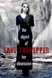 The Object of Her Obsession - A Dark Paranormal Fantasy ebook by Saul Tanpepper