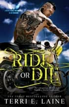 Ride or Die ebook by Terri E. Laine