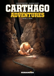 Carthago Adventures #1 : Zana ebook by Christophe Bec, Alcante, Giles Daoust,...