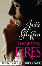 Forbidden Fires ebook by Jodie Griffin