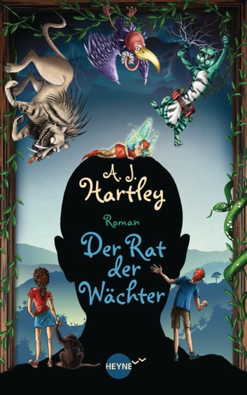 Der Rat der Wächter - Roman ebook by A.J. Hartley