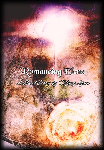 Romancing Elena (A Short Story-Stories from Colony Drive, #3) ebook by Tiffany Apan