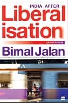 India After Liberalisation: An Overview ebook by Bimal Jalan
