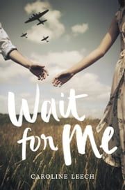 Wait for Me ebook by Caroline Leech