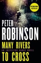 Many Rivers to Cross ebook by Peter Robinson