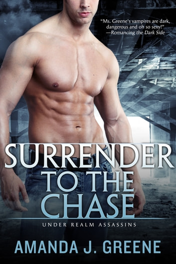 Surrender to the Chase ebook by Amanda J. Greene