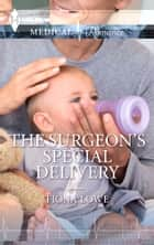 The Surgeon's Special Delivery ebook by Fiona Lowe
