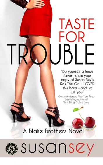 Taste for Trouble - The Blake Brothers Trilogy, book 1 ebook by Susan Sey
