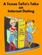 A Texas Ta-Ta's Take on Internet Dating ebook by Penny Mahon,Lisa Whitlock