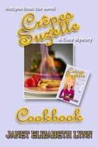 Crepes Suzette a Cookbook ebook by Janet Elizabeth Lynn