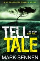 Tell Tale: A DI Charlotte Savage Novel ebook by