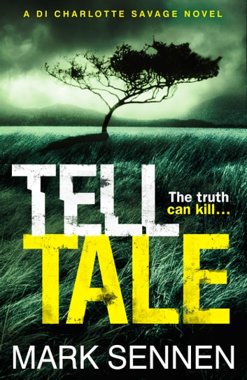 Tell Tale: A DI Charlotte Savage Novel ebook by Mark Sennen