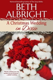 A Christmas Wedding In Dixie ebook by Beth Albright