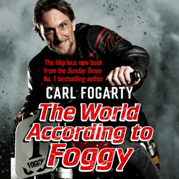 The World According to Foggy audiobook by Carl Fogarty