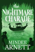 The Nightmare Charade eBook by Mindee Arnett