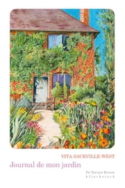 Journal de mon jardin ebook by Vita Sackville-West, Patrick Reumaux, Patrick Reumaux,...