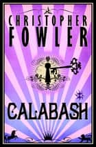 Calabash Ebook di Christopher Fowler